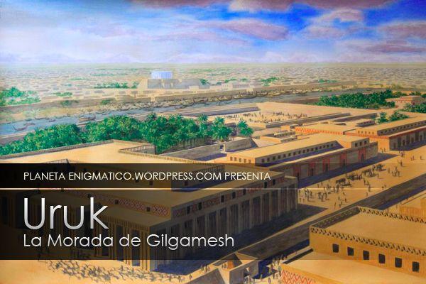 DESDELAVEGARD/Ub Solis: URUK, La Morada de Gilgamesh