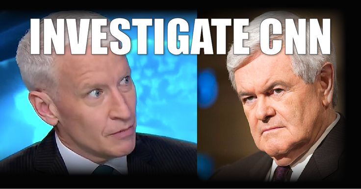 "Newt Calls For ""Special Investigation"" Into CNN Fake News Scandal ..."