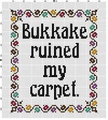 Bukkake Ruined my carpet - Funny Punny Subversive Snarky Mature - Cross Stitch Pattern - Instant Download by SnarkyArtCompany on Etsy