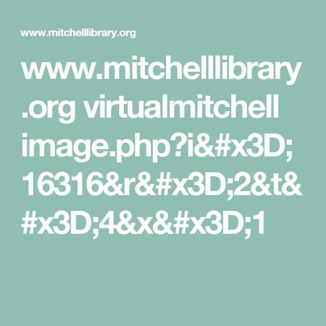 www.mitchelllibrary.org virtualmitchell image.php?i=16316&r=2&t=4&x=1