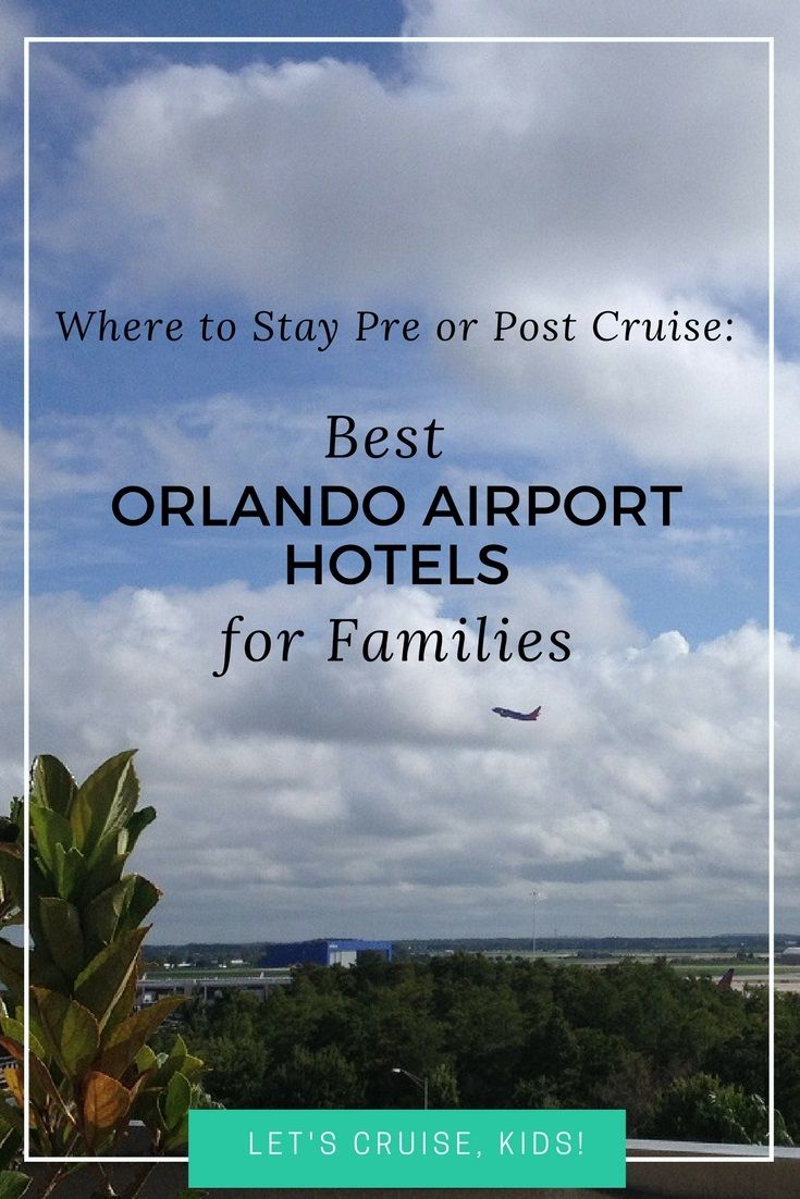 Looking for a kid friendly hotel near Orlando International Airport? Here the top 10 Orlando Airport area hotels for families with kids