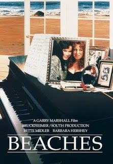 Beaches. Best movie of all time. Every best friend should have it.