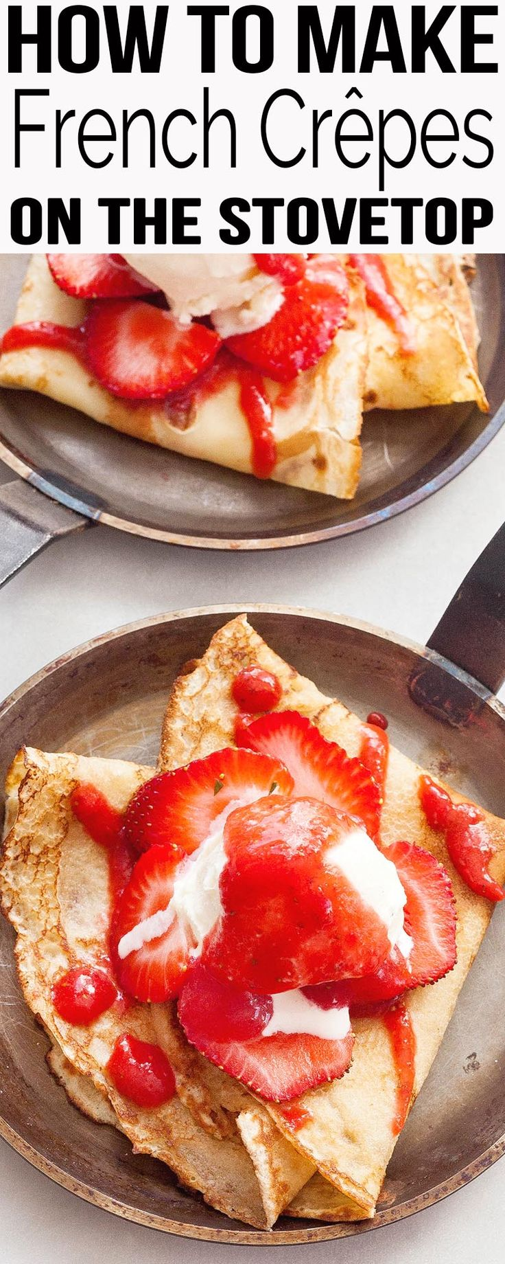 Homemade French crepes are so fun and surprisingly EASY! Like making pancakes! Simple blender batter and a nonstick skillet. Lots of ideas for favorite ways to fill and serve.