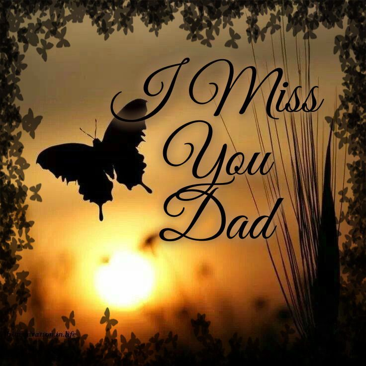 I miss you Dad                                                       …