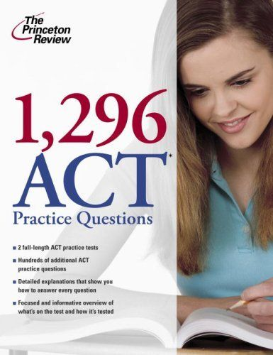 1,296 ACT Practice Questions (College Test Preparation) by The Princeton Review