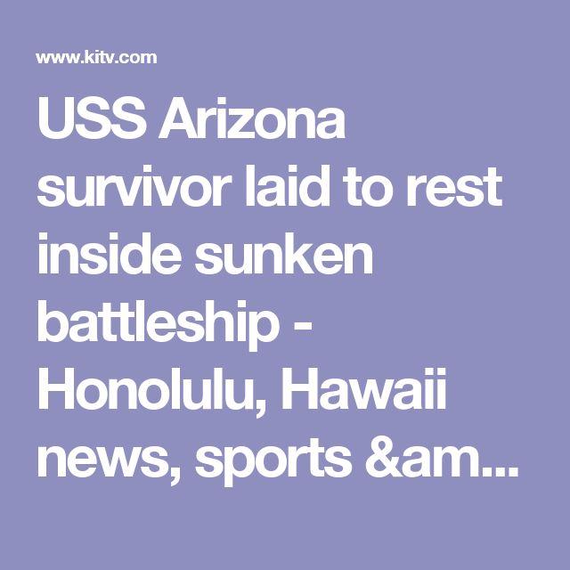 USS Arizona survivor laid to rest inside sunken battleship - Honolulu, Hawaii news, sports & weather - KITV Channel 4