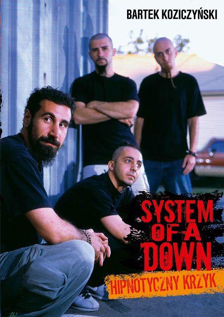 "Heavy Metal Music & More  : Bartek Koziczyński ""System Of A Down. Hipnotyczny ..."