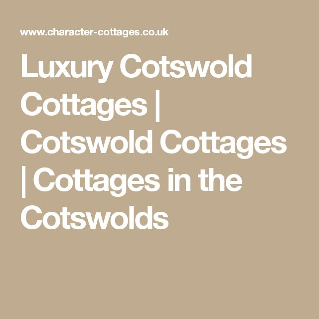 Luxury Cotswold Cottages | Cotswold Cottages | Cottages in the Cotswolds