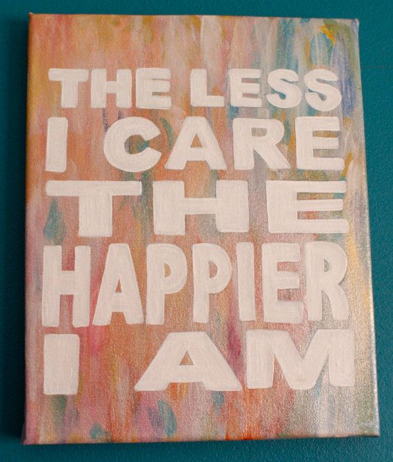 The less I care the happier I am  8x10 acrylic & spray paint by apookicreation, €13.49