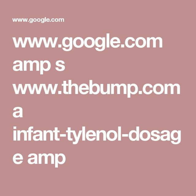 www.google.com amp s www.thebump.com a infant-tylenol-dosage amp