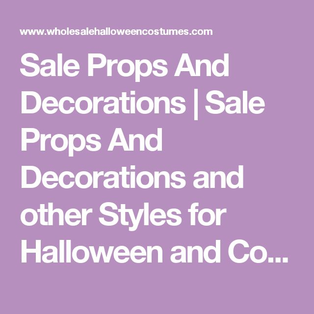 Sale Props And Decorations | Sale Props And Decorations and other Styles for Halloween and Costume Parties at Wholesale Halloween Costumes