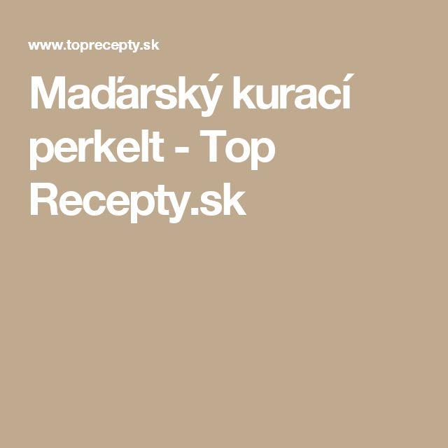 Maďarský kurací perkelt - Top Recepty.sk