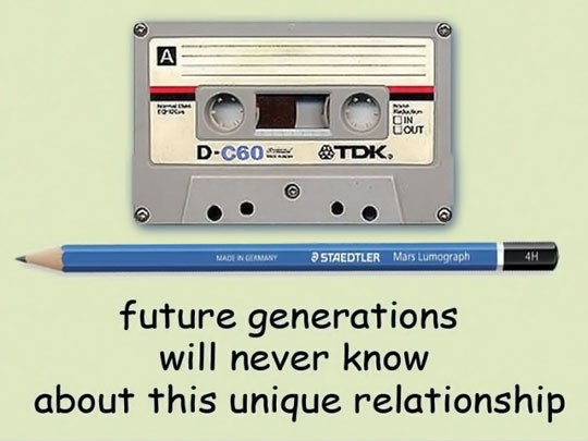 So true...so true. The pencil was a critical tool in the cassette tape days.