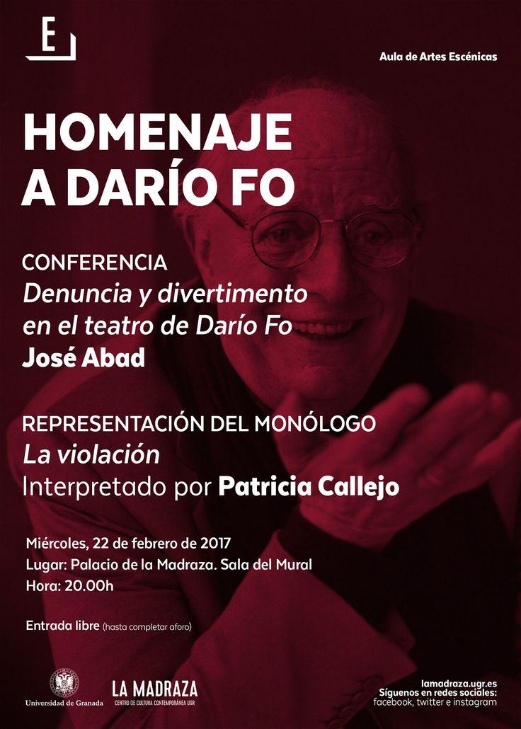 """El 22/03717, en La Madraza, tendrá lugar la Conferencia """"Denuncia y divertimento en el teatro de Darío Fo"""". Será impartida por """"José Abad"""", a las 20:00 horas. A continuación se representará el monólogo """"La violación"""", a cargo de Patricia Callejo. Entrada libre hasta completar aforo. http://lamadraza.ugr.es/evento/conferencia-denuncia-y-divertimento-en-el-teatro-de-dario-fo/ Organiza: #ArtesEscénicasUGR #HomenajeDaríoFo"""