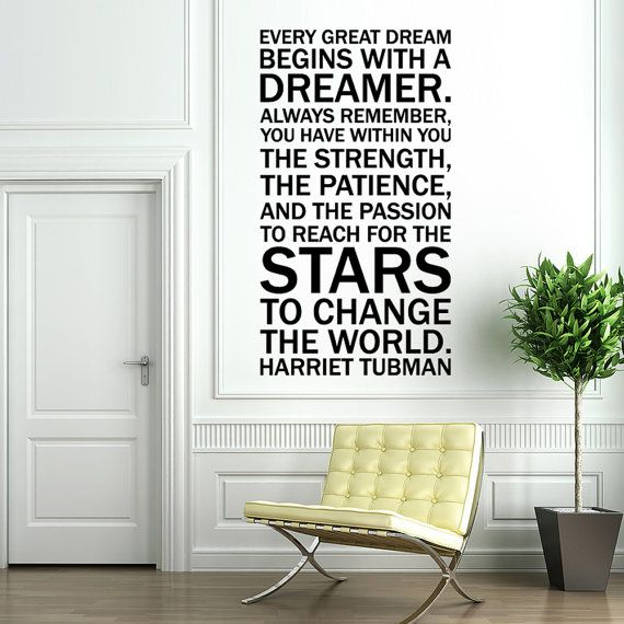 Vinyl Wall Decal Sticker Art - Quote by Harriet Tubman - Every Dreamer - large wall mural