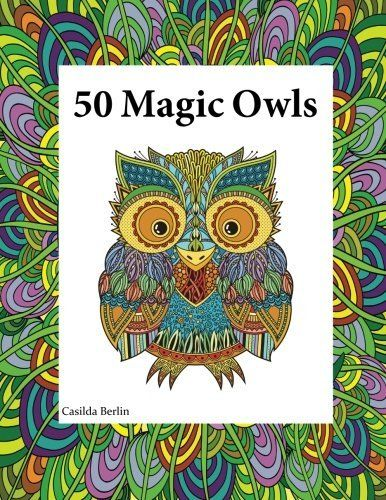 50 Magic Owls Adult Coloring Book By Casilda Berlin