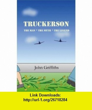 Truckerson (9781906061050) John Griffiths , ISBN-10: 190606105X  , ISBN-13: 978-1906061050 ,  , tutorials , pdf , ebook , torrent , downloads , rapidshare , filesonic , hotfile , megaupload , fileserve
