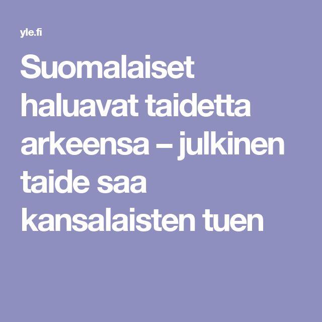 Suomalaiset haluavat taidetta arkeensa – julkinen taide saa kansalaisten tuen