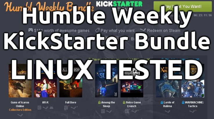 Humble Weekly Bundle -KickStarter - LINUX TESTES