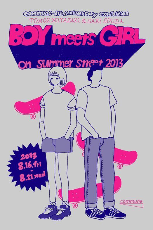 inujita:  commune Gallery Info: Aug 16 (fri) - Aug 21 (wed): Tomoe Miyazaki×Saki Souda『BOY meets GIRL on Summer street 2013』- commune 4th Year Anniversary Exhibition:
