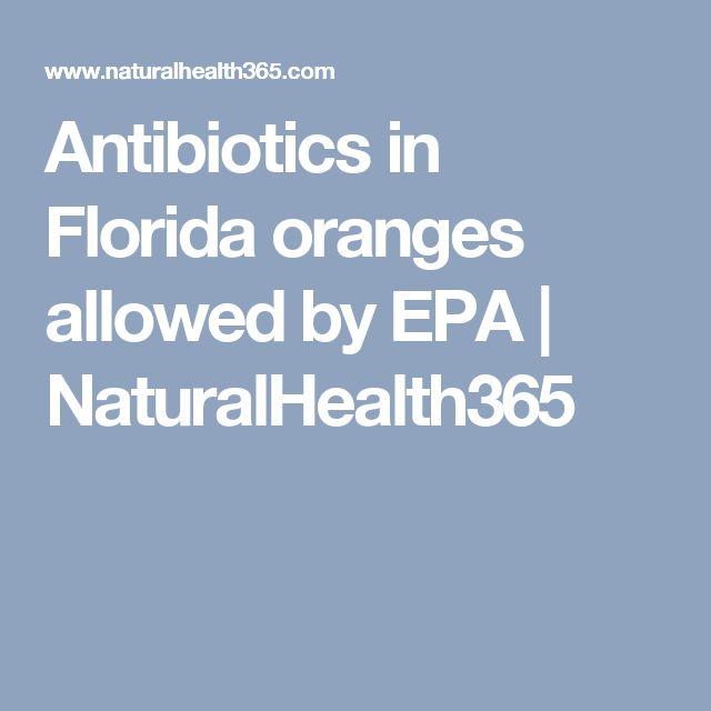 Antibiotics in Florida oranges allowed by EPA | NaturalHealth365