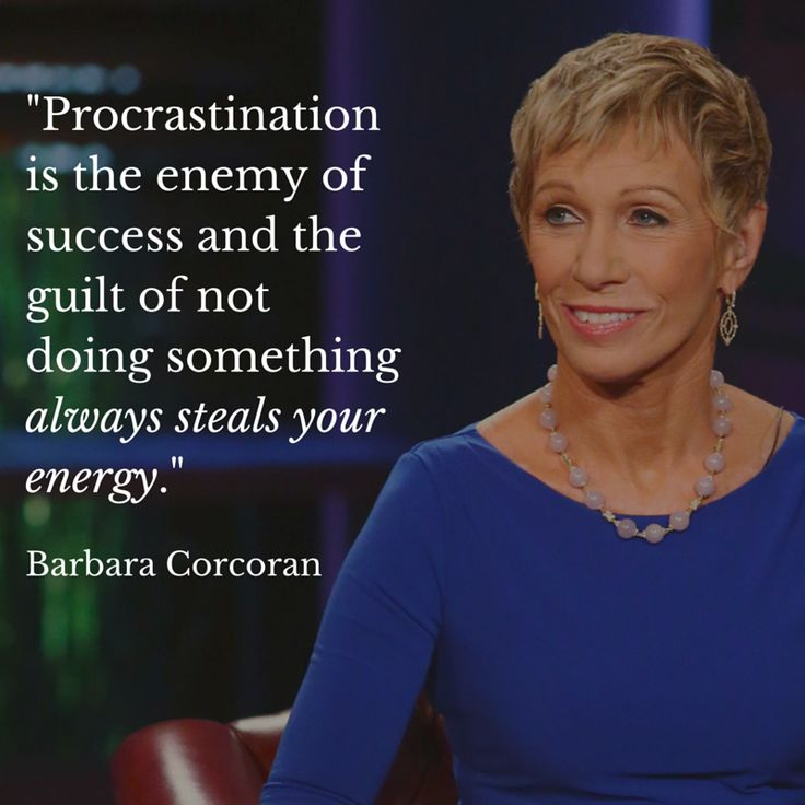Procrastination is the enemy of success and the guilt of not doing something always steals your energy. - Barbara Corcoran | Quote