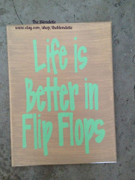 Life is better in flip flops 9 x 12 quote canvas by TheBlondette, $20.00