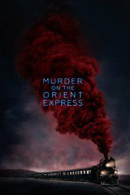 Murder on the Orient Express 2017 Full Movie Streaming Online in HD-720p Video Quality