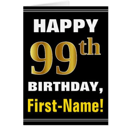 Bold Black Faux Gold 99th Birthday W Name Card