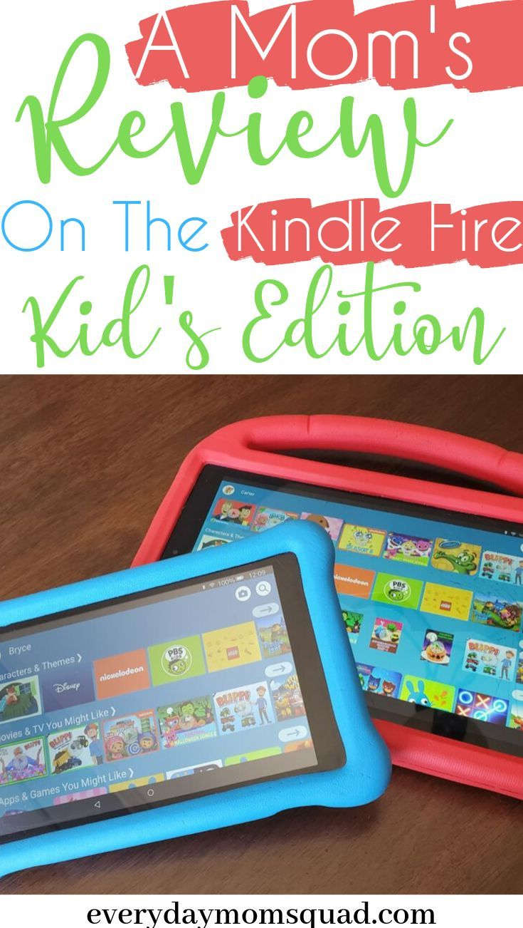 A Mom S Review Of Kindle Fire Kids Edition The Everyday Mom Squad Kindle Fire Kids Fire Kids Kindle Fire Kids Edition