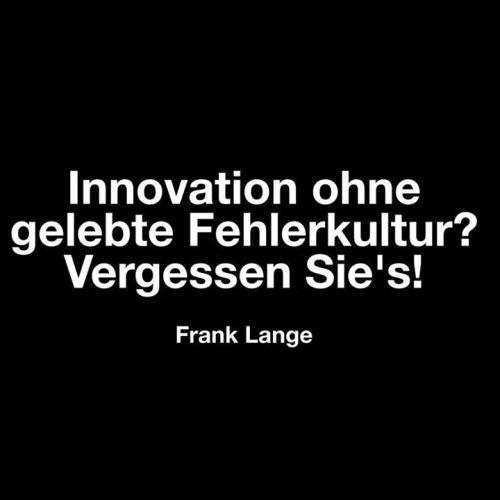 Innovation ohne gelebte Fehlerkultur? Vergessen...