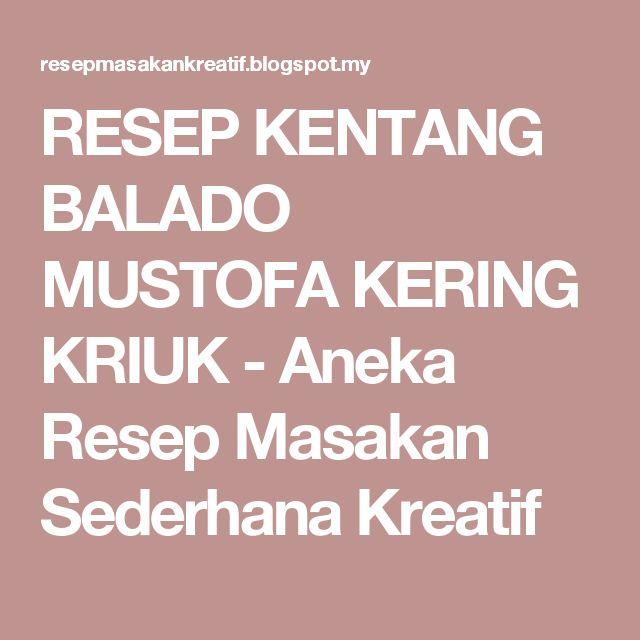 RESEP KENTANG BALADO MUSTOFA KERING KRIUK - Aneka Resep Masakan Sederhana Kreatif