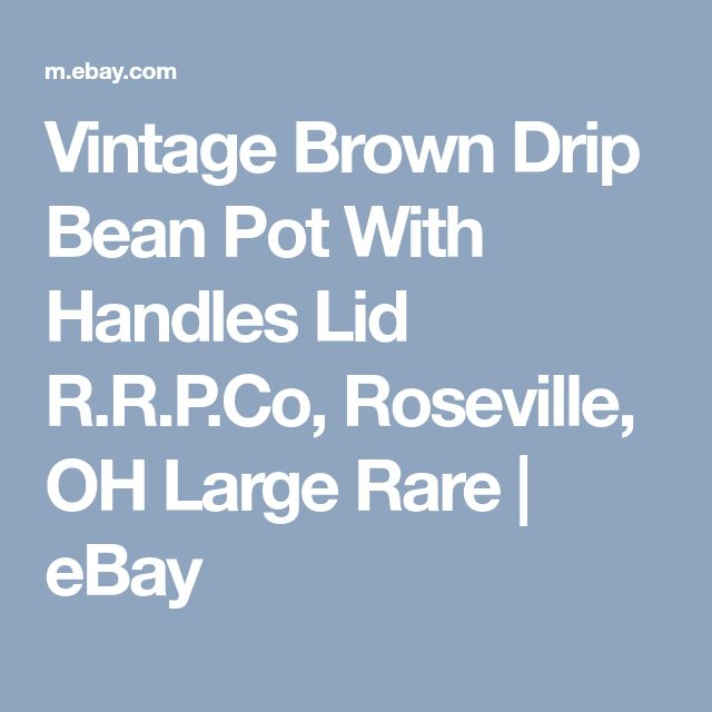 Vintage Brown Drip Bean Pot With Handles Lid R.R.P.Co, Roseville, OH Large Rare | eBay