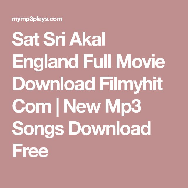 Sat Sri Akal England Full Movie Download Filmyhit Com | New Mp3 Songs Download Free