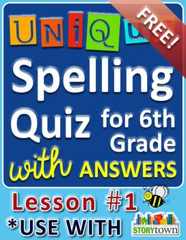 StoryTown Grade 6 – Unique Spelling Quizzes w/ Answers – Lesson #1 - FREE! Try it with your class! :)