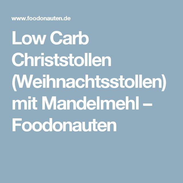 Low Carb Christstollen (Weihnachtsstollen) mit Mandelmehl – Foodonauten