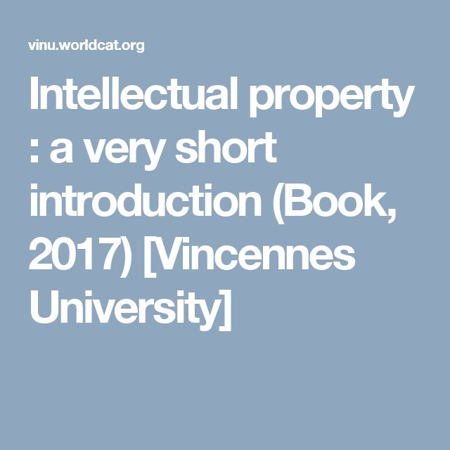 Intellectual property : a very short introduction (Book, 2017) [Vincennes University]