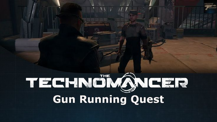 The Technomancer Gun Running Quest