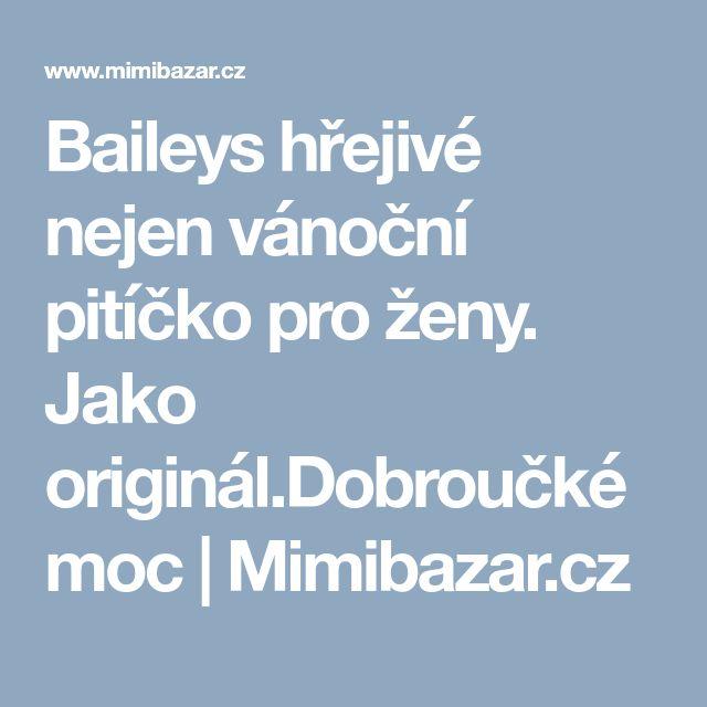 Baileys hřejivé nejen vánoční pitíčko pro ženy. Jako originál.Dobroučké moc | Mimibazar.cz