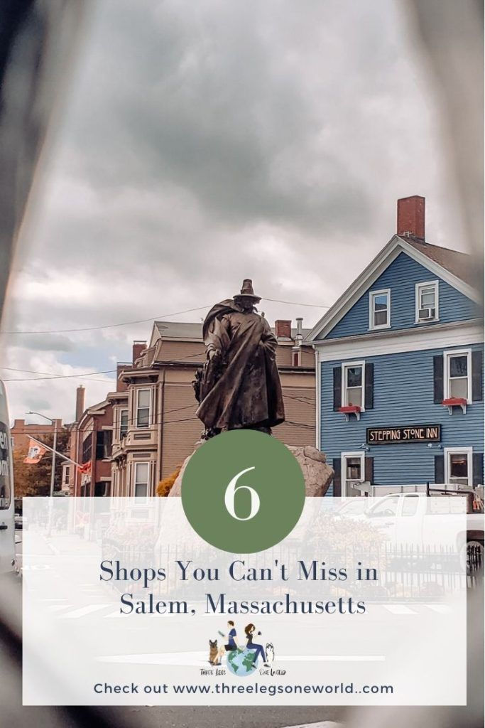 6 Of The Best Non Witch Shops In Salem You Can T Miss These Find Out More At Www Threelegsoneworld Com 6shopssalem Salem Day Trips Trip