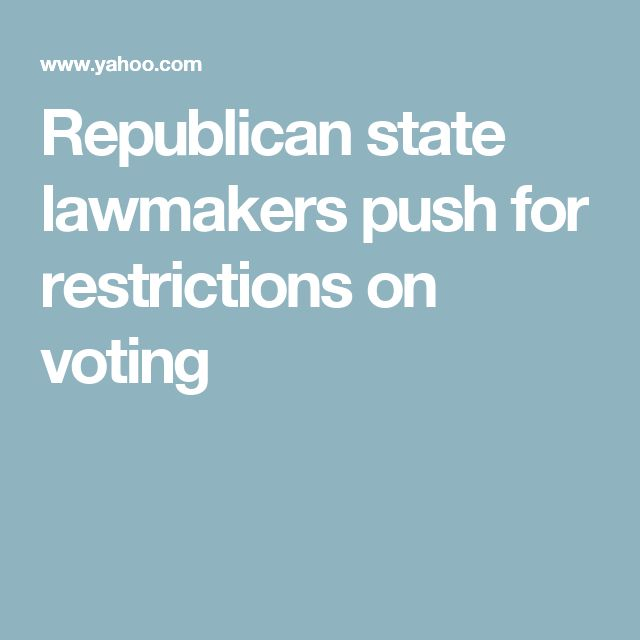 Republican state lawmakers push for restrictions on voting