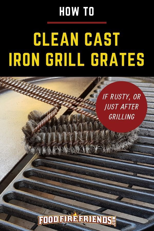How To Clean Cast Iron Grill Grates If Rusty Or Just After