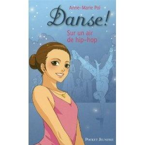 Danse !, Tome 4 : Sur un air de hip-hop de  Anne-Marie Pol