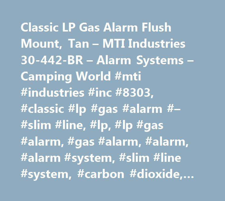 Classic LP Gas Alarm Flush Mount, Tan – MTI Industries 30-442-BR – Alarm Systems – Camping World #mti #industries #inc #8303, #classic #lp #gas #alarm #– #slim #line, #lp, #lp #gas #alarm, #gas #alarm, #alarm, #alarm #system, #slim #line #system, #carbon #dioxide, #co #alarm, #safe-t-alert, #rv #alarm, #rv #alarm #system, #12 #volt #alarm, #rv, #motorhome, #camper, #travel #trailer, #recreational #vehicles, #trailers, #parts, #supplies, #fifth-wheel, #rving, #5th #wheels…