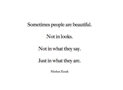 .Inspiration, Quotes, Real Beautiful, Beauty, Things, Beautiful People, Living, Mark Zusak, True Beautiful