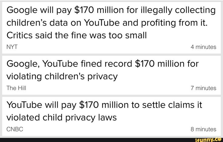 Google Will Pay 170 Million For Illegally Collecting Children S Data On Youtube And Profiting From It Critics Said The Fine Was Too Small Google Youtube Fine Sayings Youtube Memes Youtube