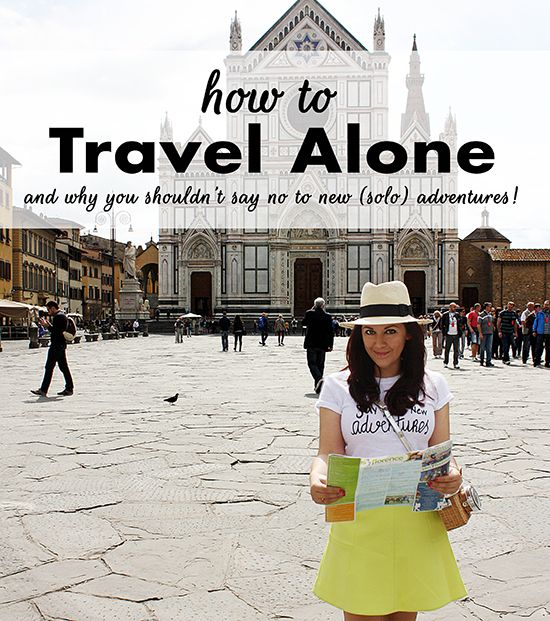 How to Travel Alone (and why you should!)