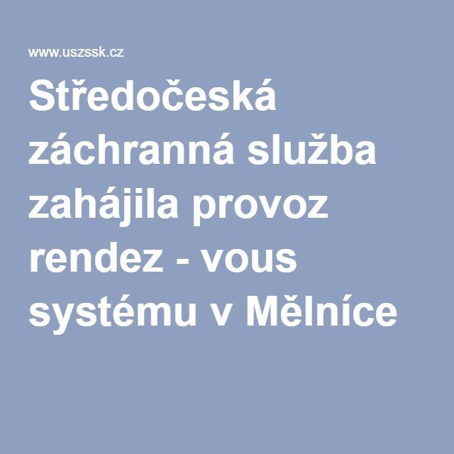 Středočeská záchranná služba zahájila provoz rendez - vous systému v Mělníce