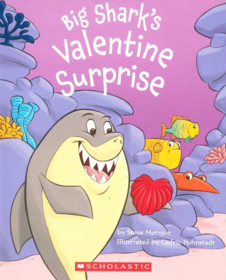 Big Shark's Valentine Surprise - Steve Metzger