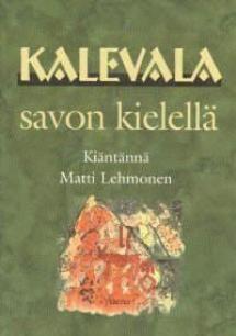 Kalevala savon kielellä   Kirjasampo.fi - kirjallisuuden kotisivu